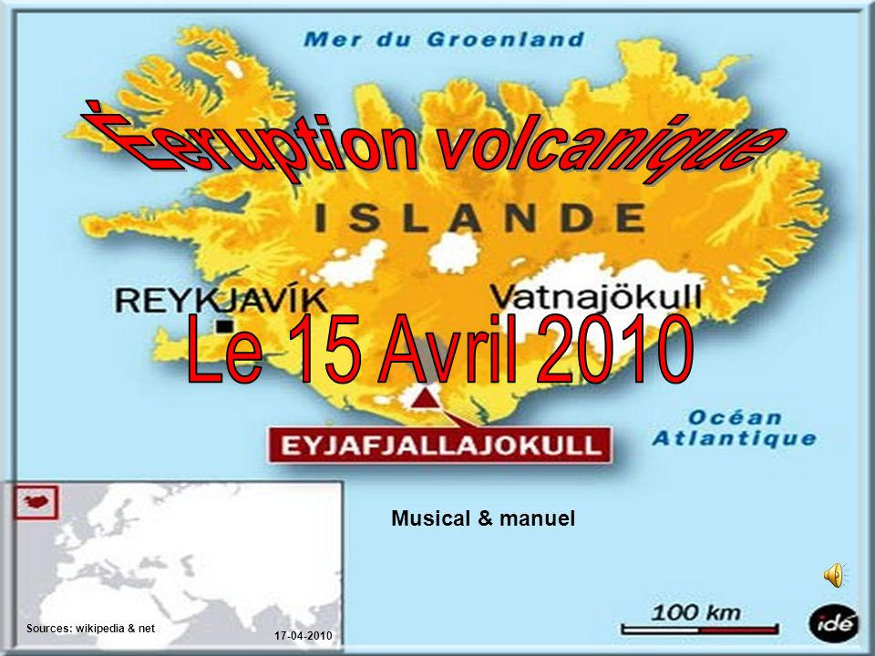Éeruption volcanique Le 15 Avril 2010 Musical & manuel