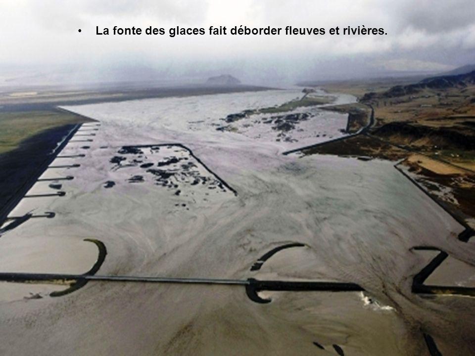 La fonte des glaces fait déborder fleuves et rivières.