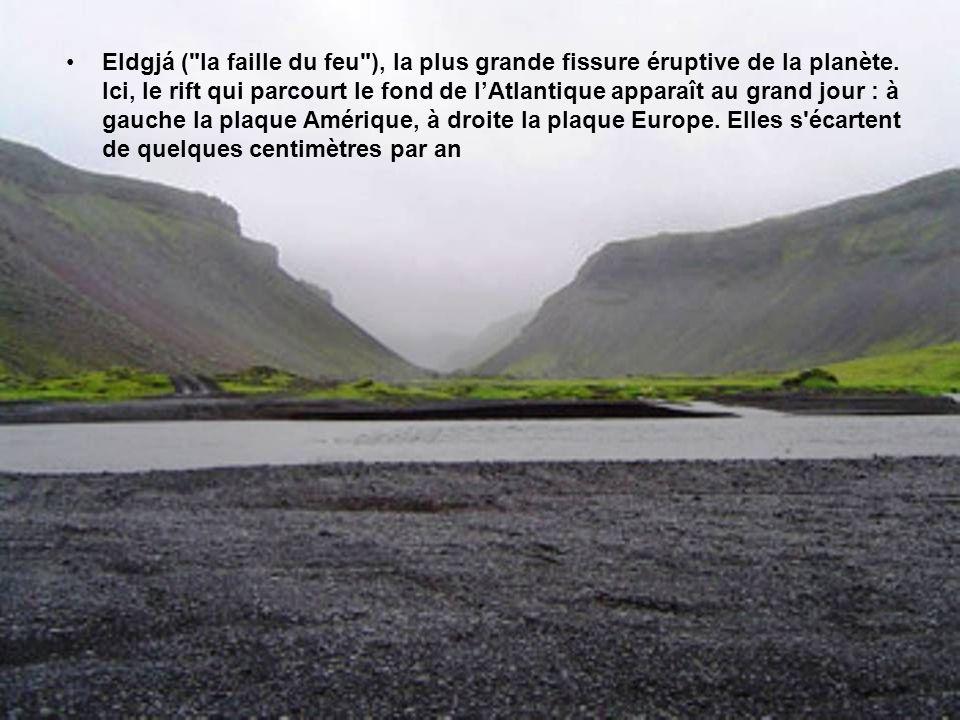 Eldgjá ( la faille du feu ), la plus grande fissure éruptive de la planète.