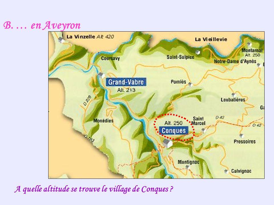 B. … en Aveyron A quelle altitude se trouve le village de Conques