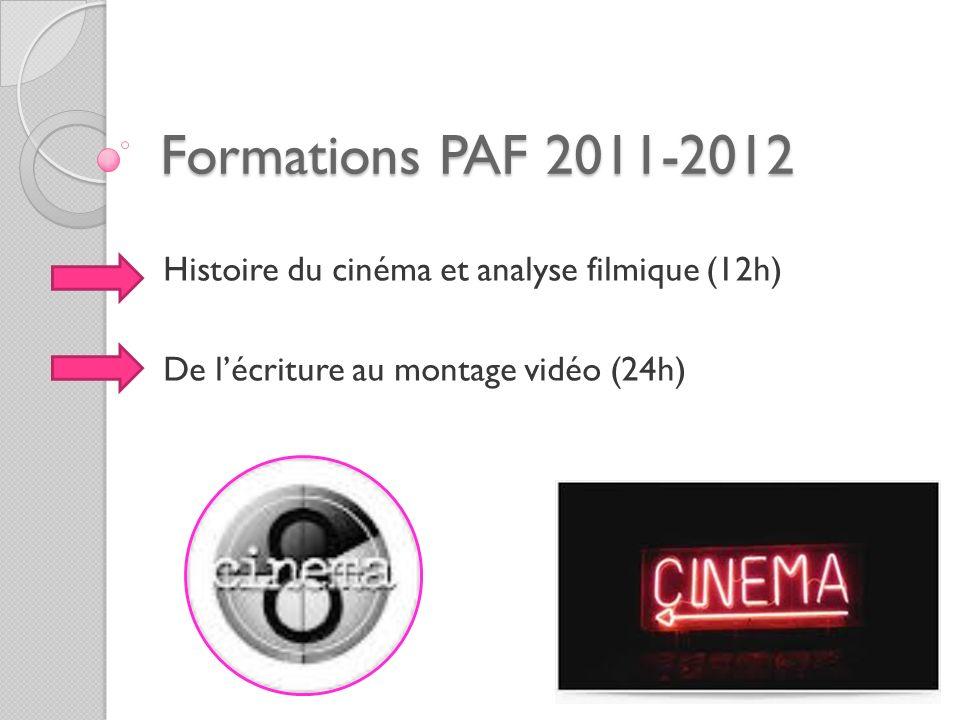 Formations PAF 2011-2012 Histoire du cinéma et analyse filmique (12h)