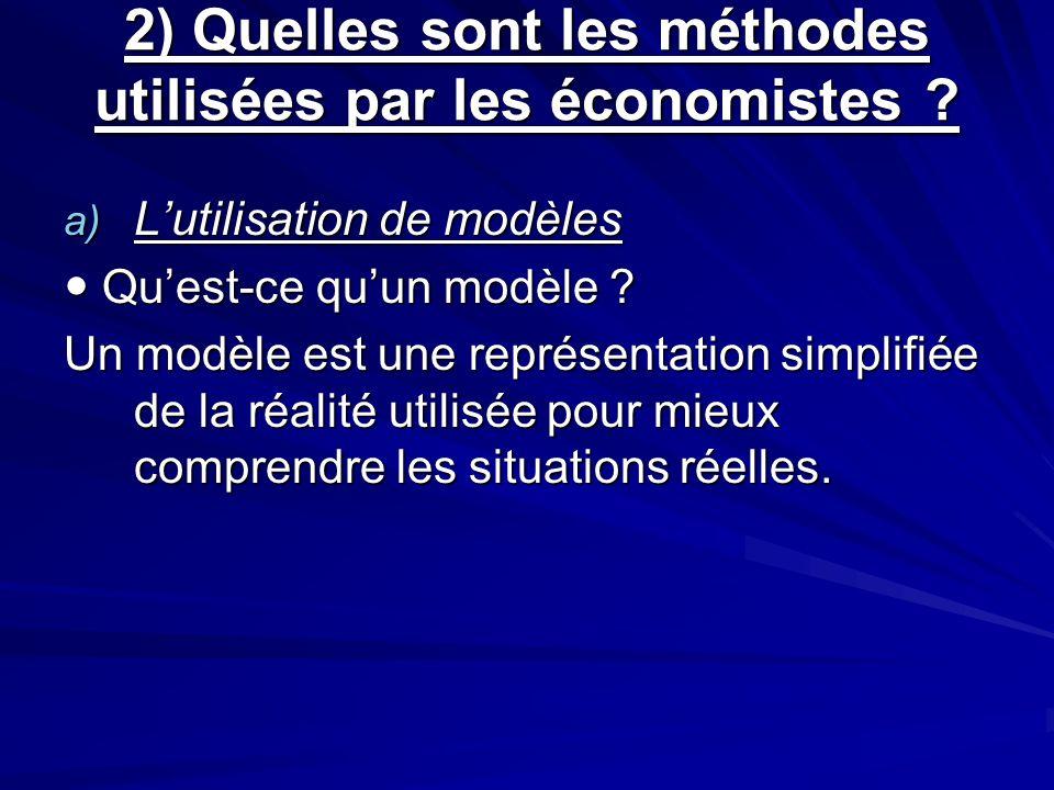 2) Quelles sont les méthodes utilisées par les économistes