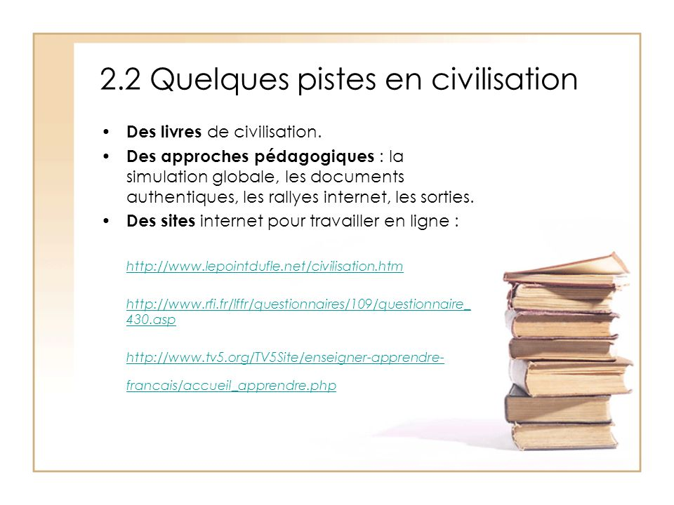 2.2 Quelques pistes en civilisation