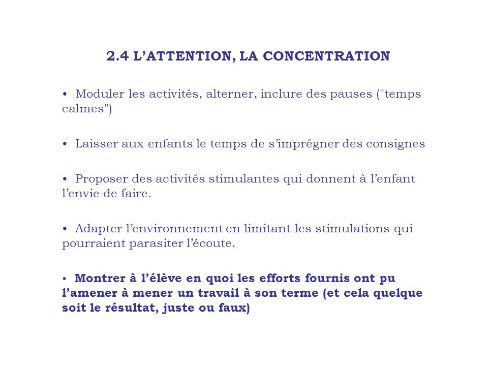 2.4 L'ATTENTION, LA CONCENTRATION
