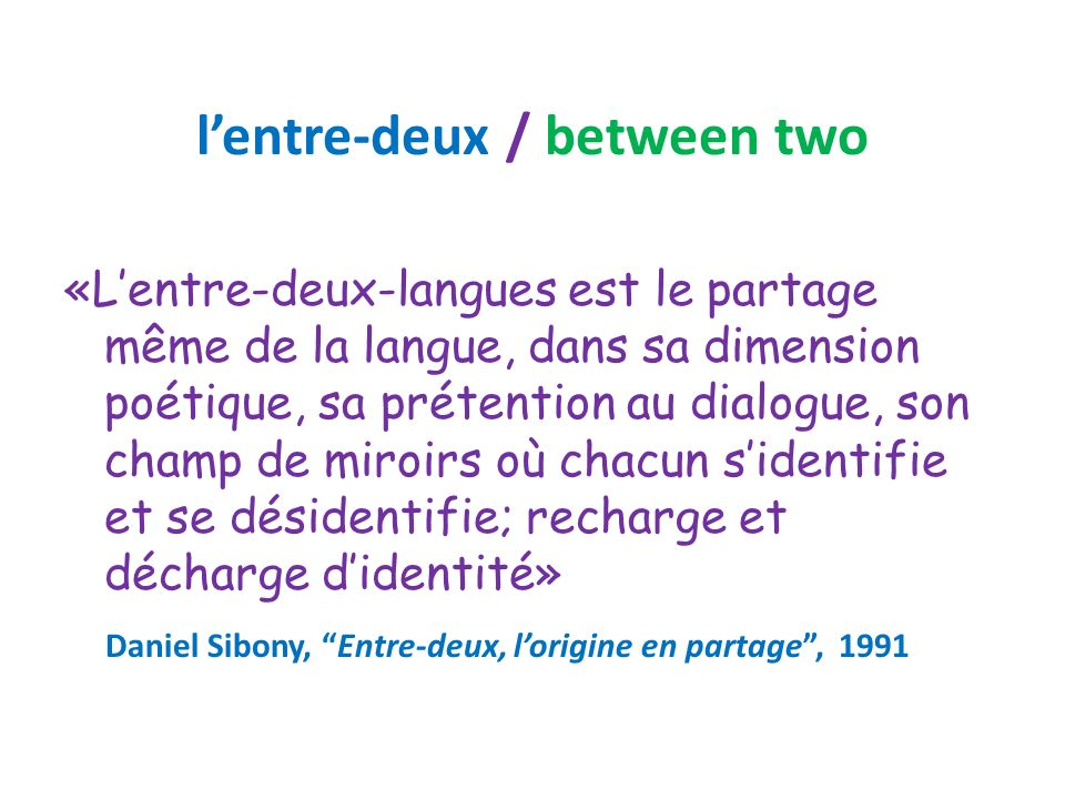 l'entre-deux / between two