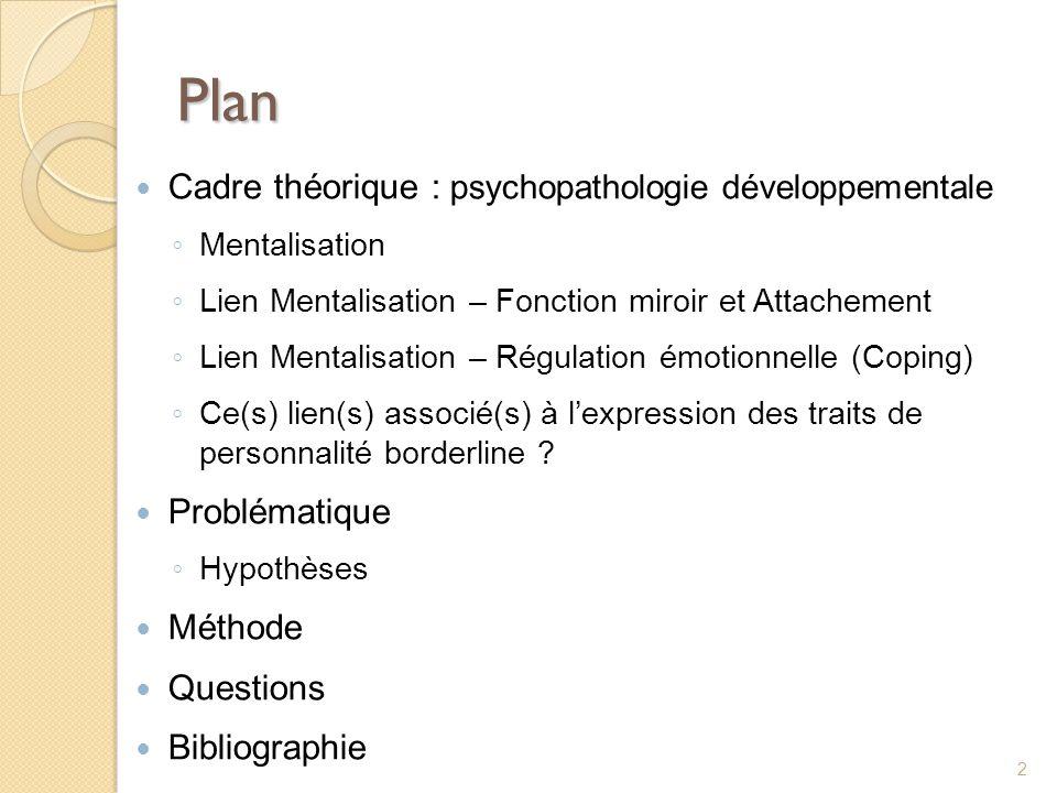 Plan Cadre théorique : psychopathologie développementale Problématique
