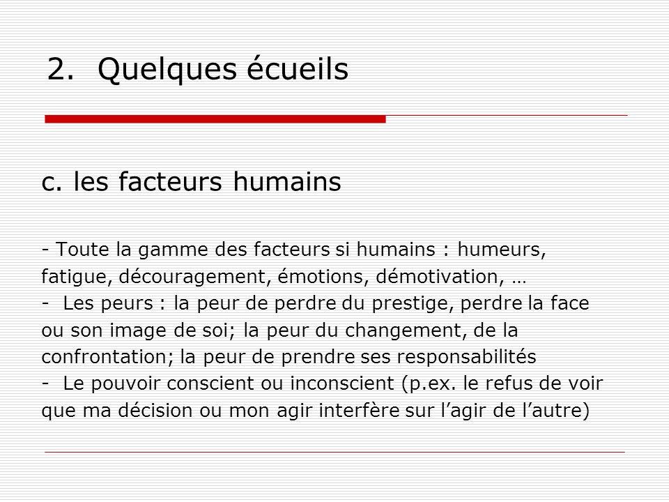 2. Quelques écueils c. les facteurs humains