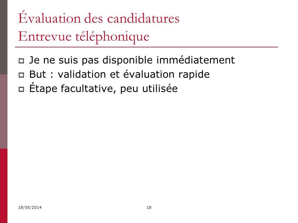 Évaluation des candidatures Entrevue téléphonique