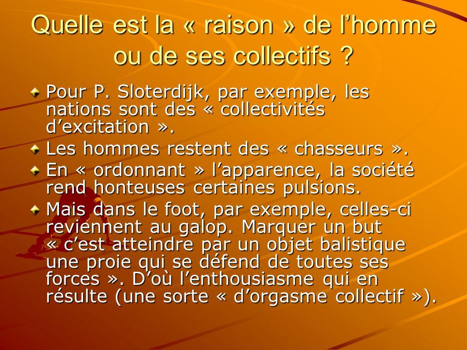 Quelle est la « raison » de l'homme ou de ses collectifs