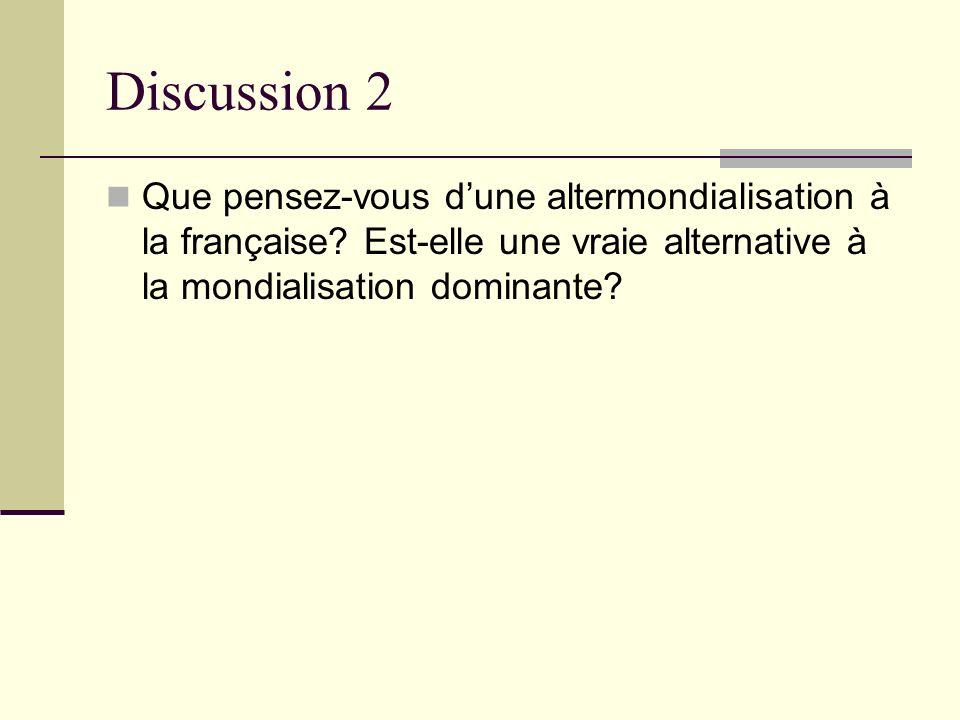 Discussion 2 Que pensez-vous d'une altermondialisation à la française.