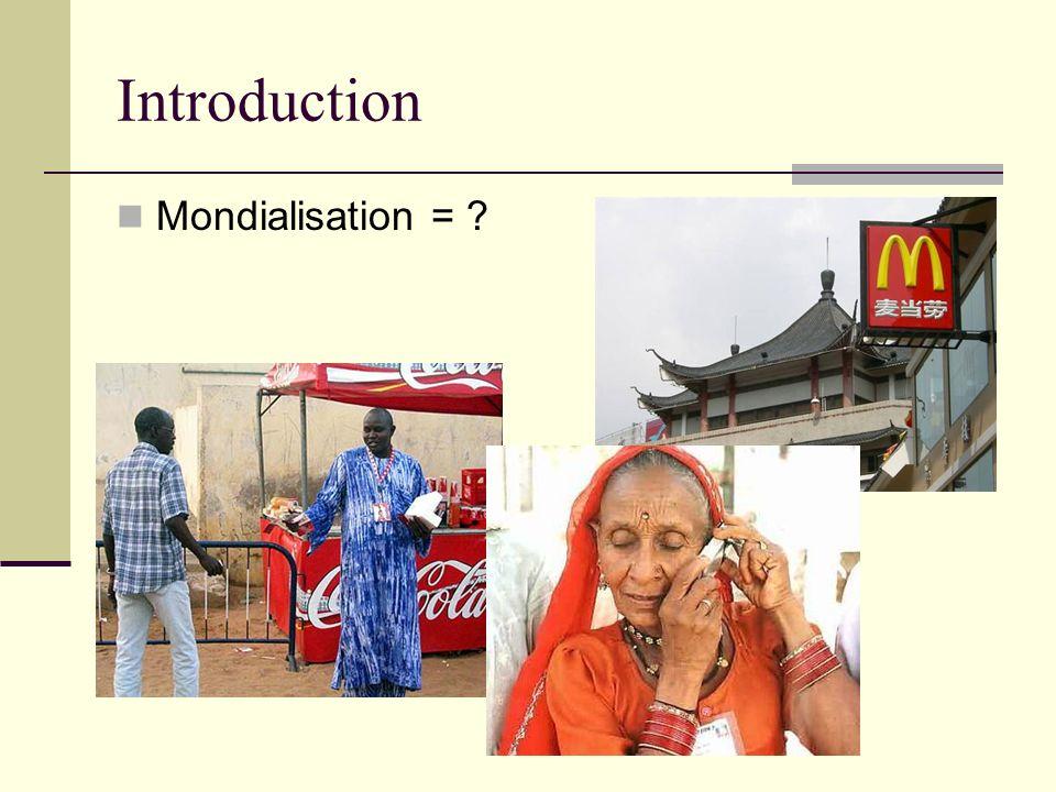 Introduction Mondialisation =