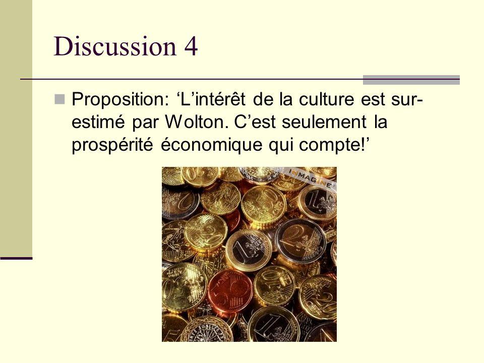 Discussion 4 Proposition: 'L'intérêt de la culture est sur-estimé par Wolton.