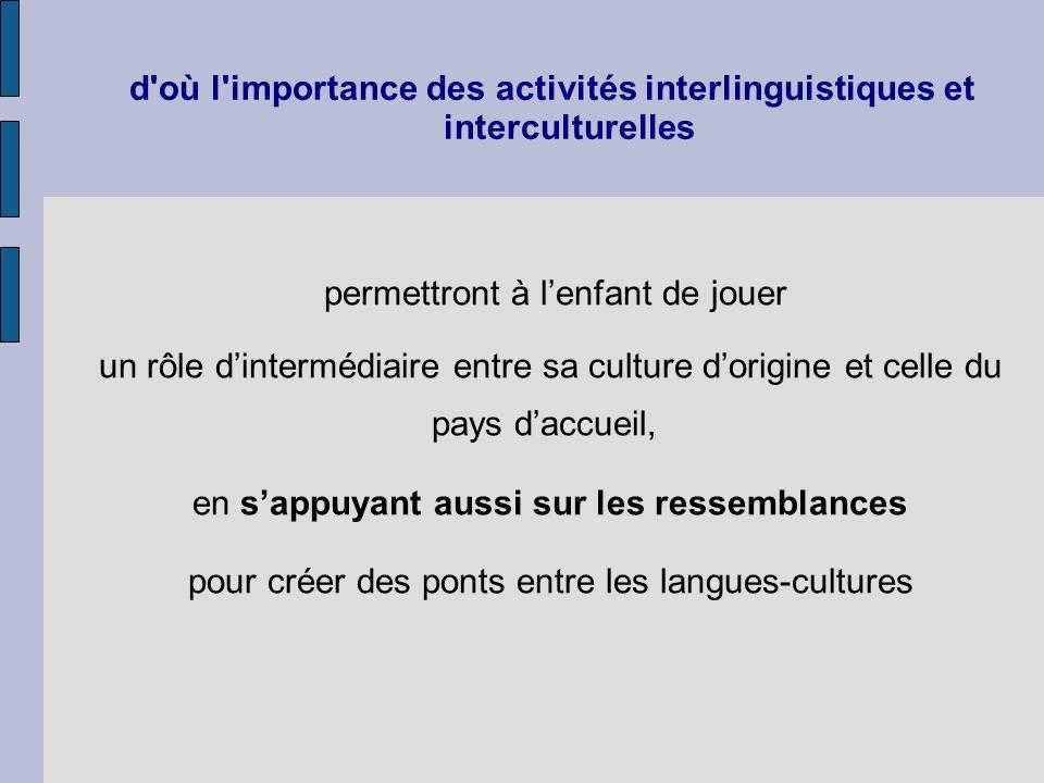 d où l importance des activités interlinguistiques et interculturelles