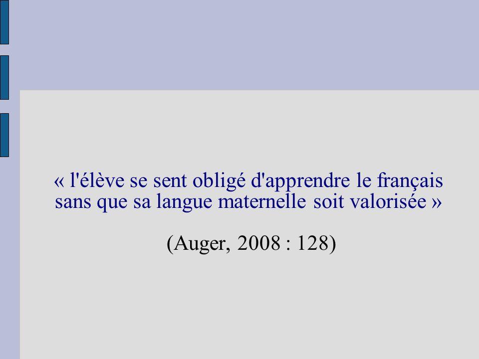 « l élève se sent obligé d apprendre le français sans que sa langue maternelle soit valorisée »