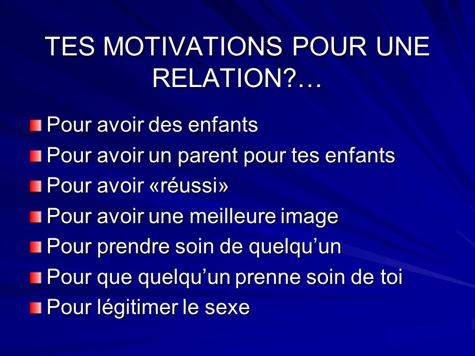 TES MOTIVATIONS POUR UNE RELATION …
