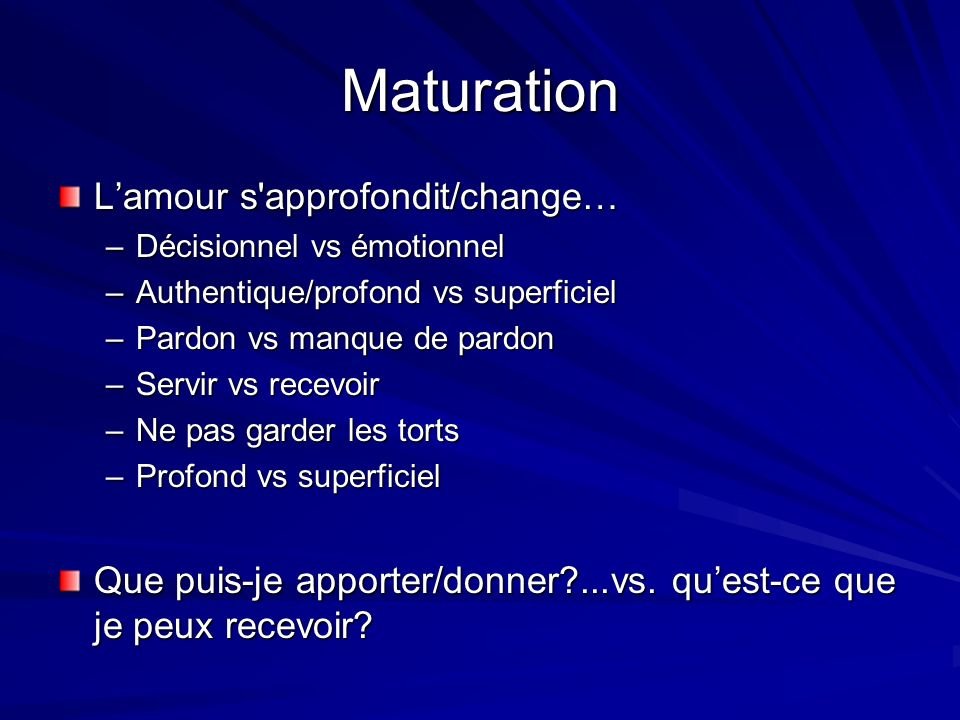 Maturation L'amour s approfondit/change…