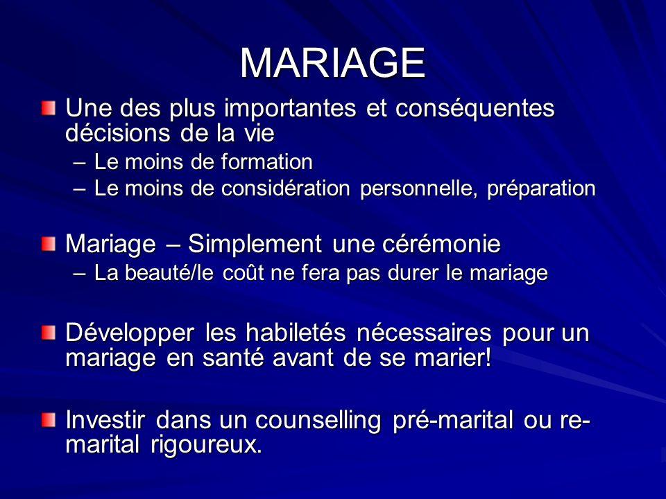 MARIAGE Une des plus importantes et conséquentes décisions de la vie