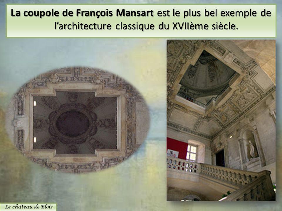 La coupole de François Mansart est le plus bel exemple de l'architecture classique du XVIIème siècle.