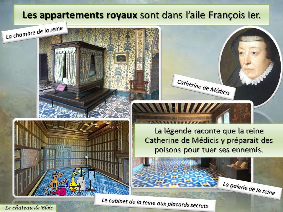 Les appartements royaux sont dans l'aile François Ier.