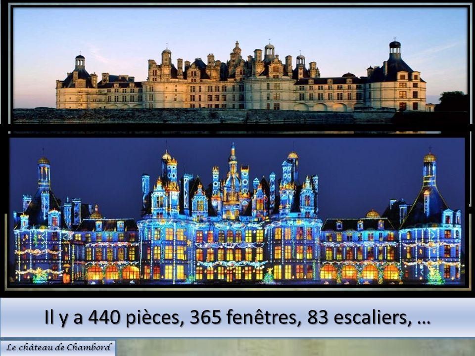 Il y a 440 pièces, 365 fenêtres, 83 escaliers, …