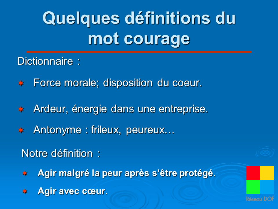 Quelques définitions du mot courage