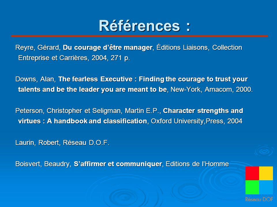 Références : Reyre, Gérard, Du courage d'être manager, Éditions Liaisons, Collection Entreprise et Carrières, 2004, 271 p.