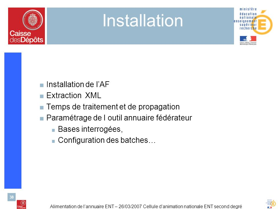 Installation Installation de l'AF Extraction XML