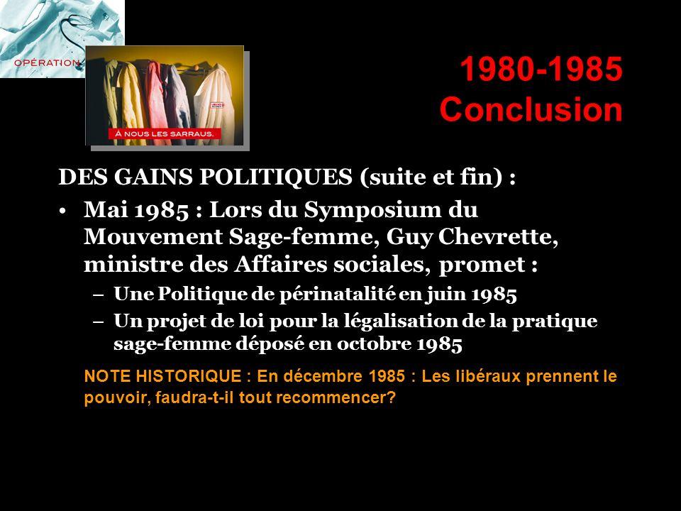 1980-1985 Conclusion DES GAINS POLITIQUES (suite et fin) :