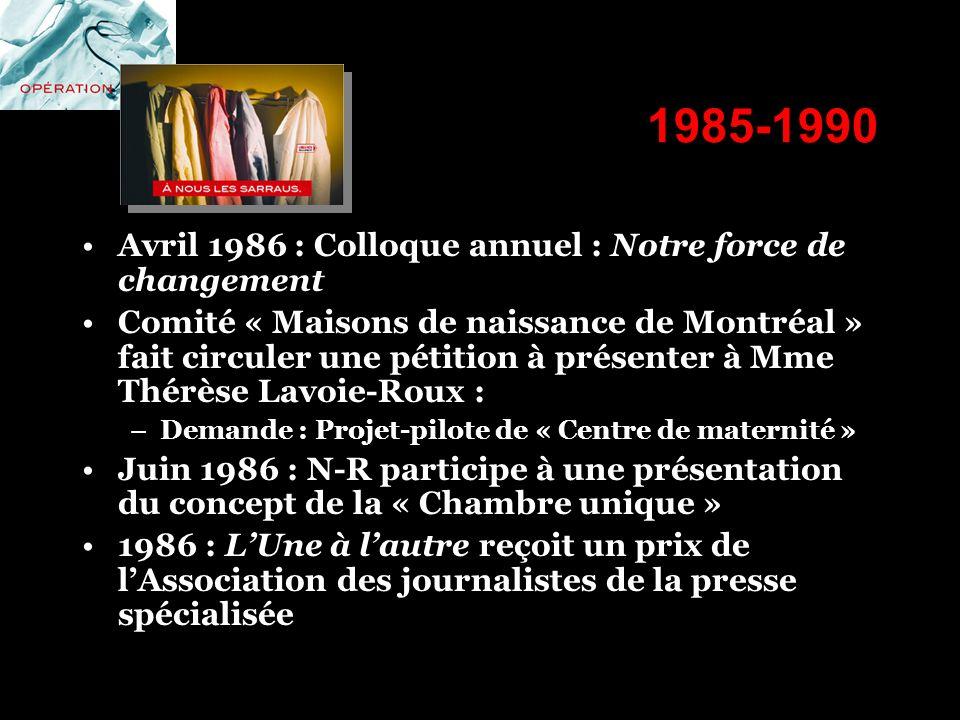 1985-1990 Avril 1986 : Colloque annuel : Notre force de changement