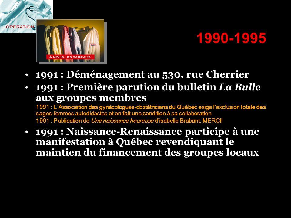 1990-1995 1991 : Déménagement au 530, rue Cherrier