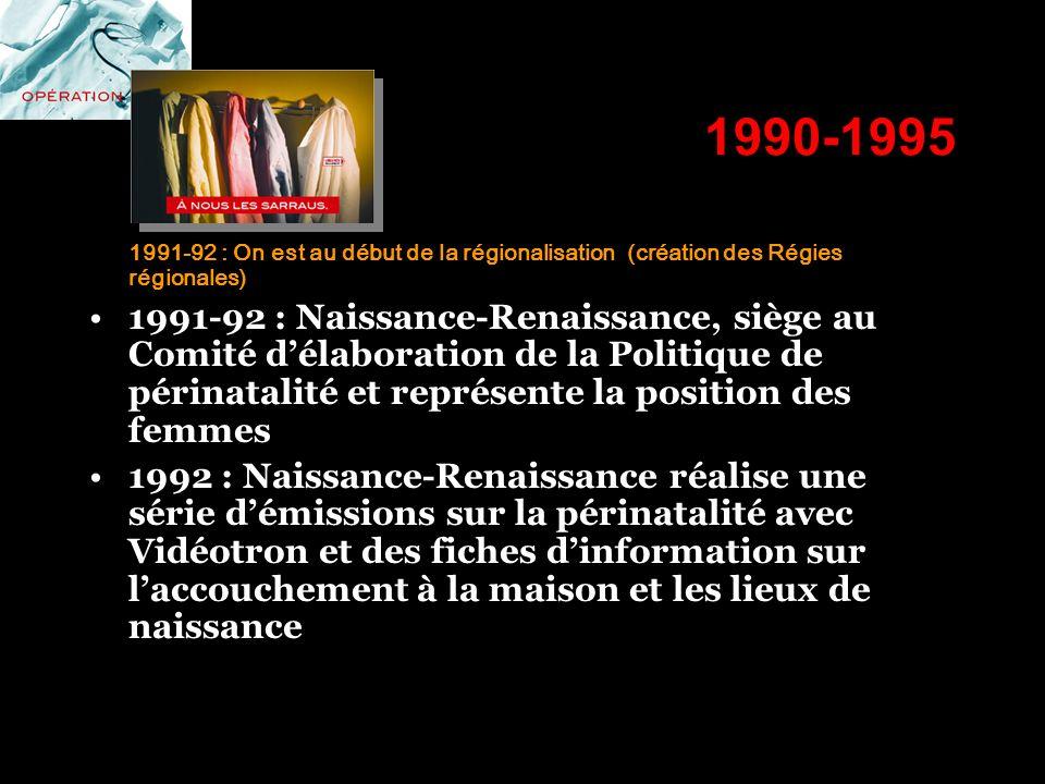1990-1995 1991-92 : On est au début de la régionalisation (création des Régies régionales)