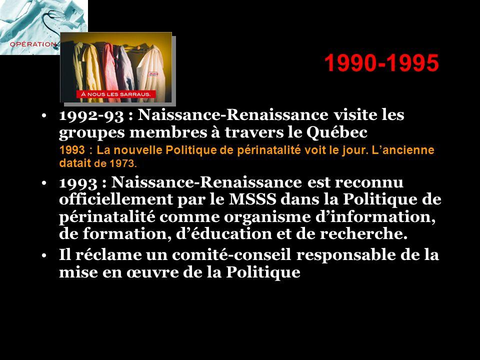 1990-1995 1992-93 : Naissance-Renaissance visite les groupes membres à travers le Québec.