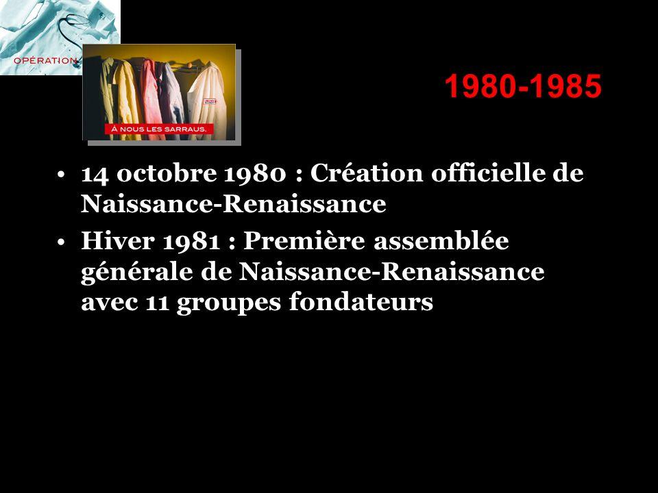 1980-1985 14 octobre 1980 : Création officielle de Naissance-Renaissance.
