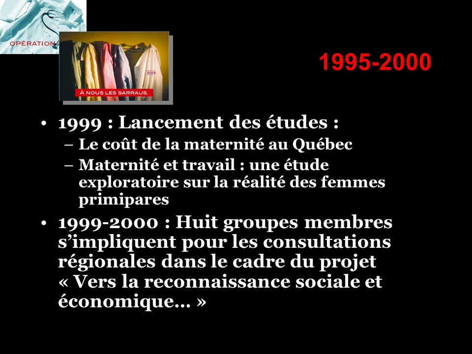 1995-2000 1999 : Lancement des études :