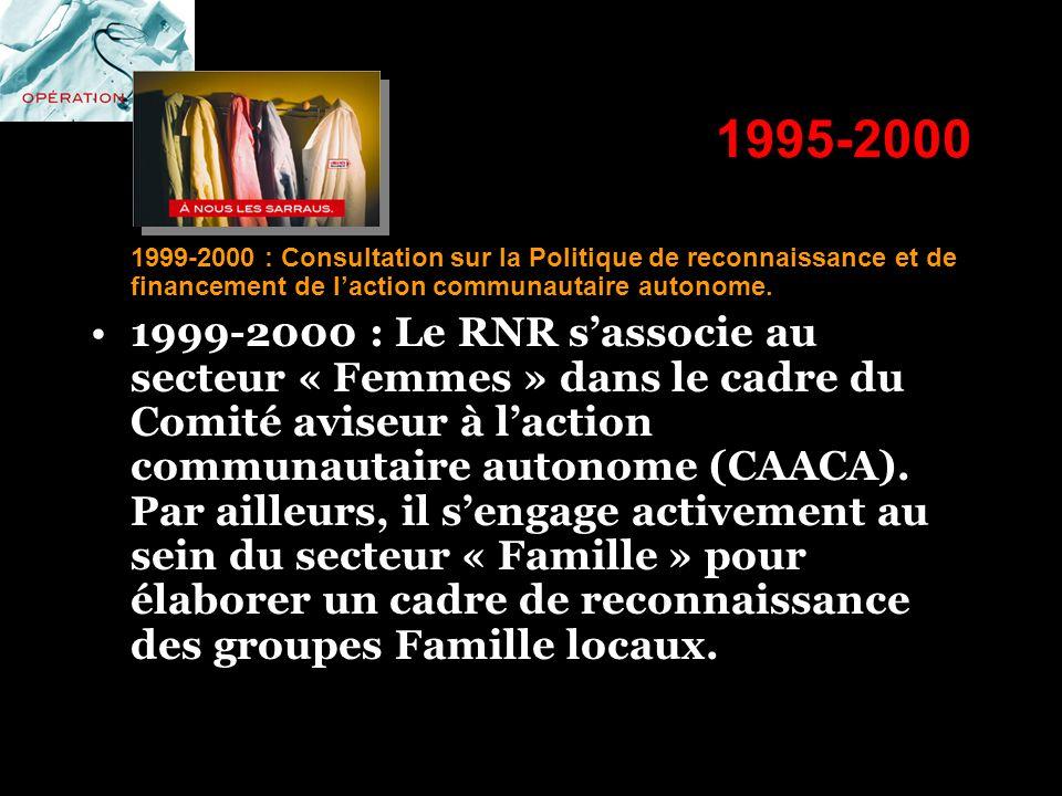 1995-2000 1999-2000 : Consultation sur la Politique de reconnaissance et de financement de l'action communautaire autonome.