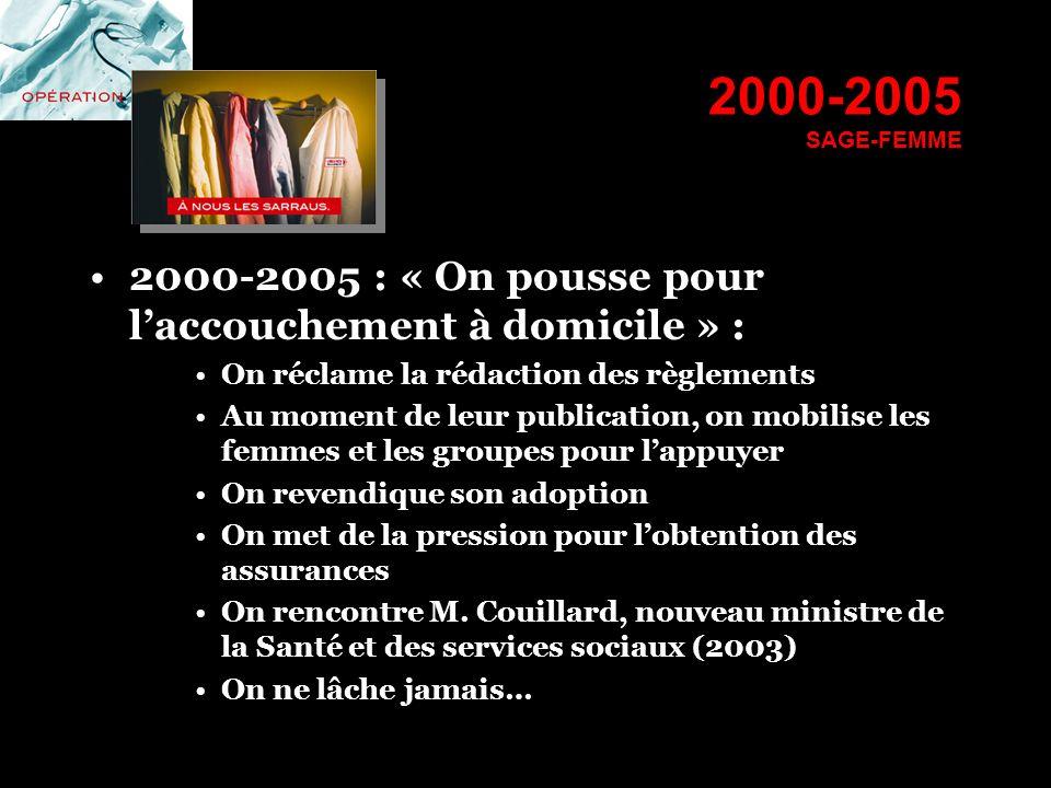 2000-2005 SAGE-FEMME 2000-2005 : « On pousse pour l'accouchement à domicile » : On réclame la rédaction des règlements.