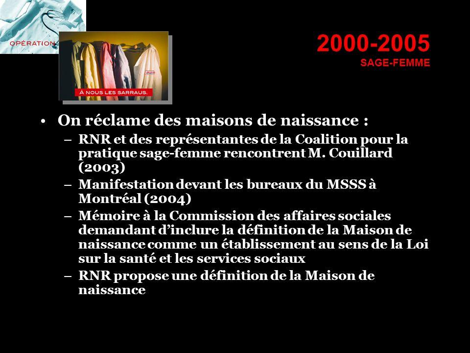 2000-2005 SAGE-FEMME On réclame des maisons de naissance :