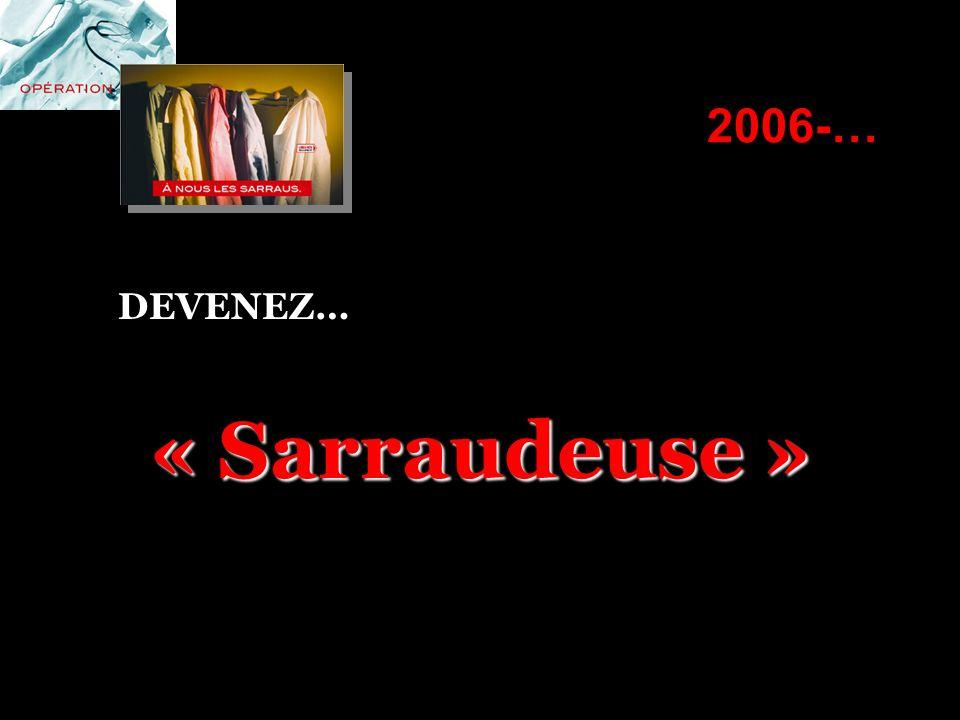 2006-… DEVENEZ… « Sarraudeuse »