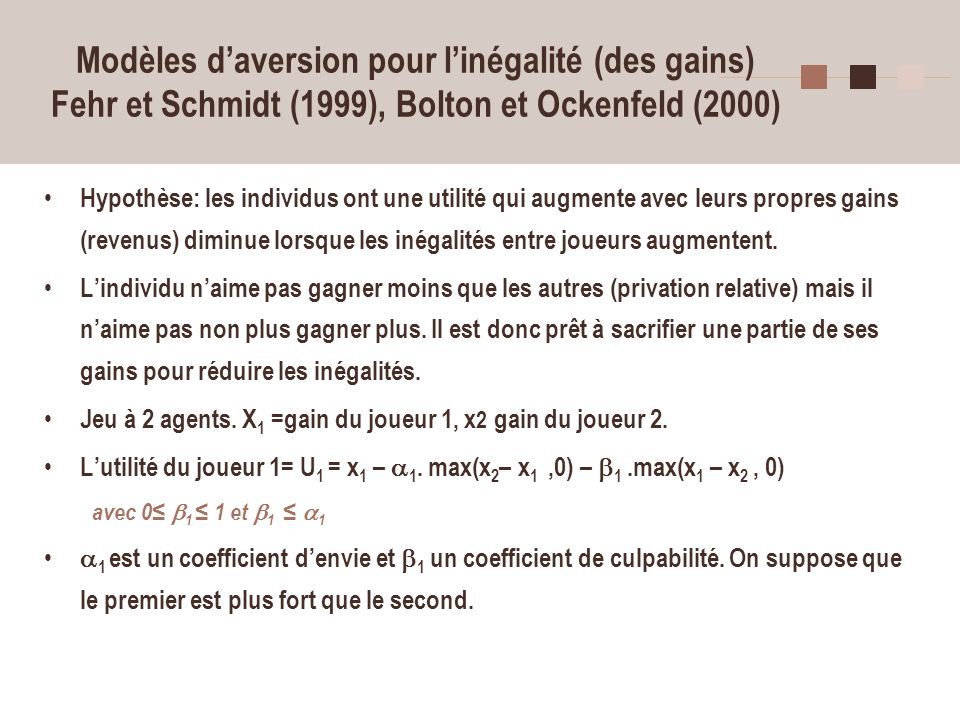 Modèles d'aversion pour l'inégalité (des gains) Fehr et Schmidt (1999), Bolton et Ockenfeld (2000)