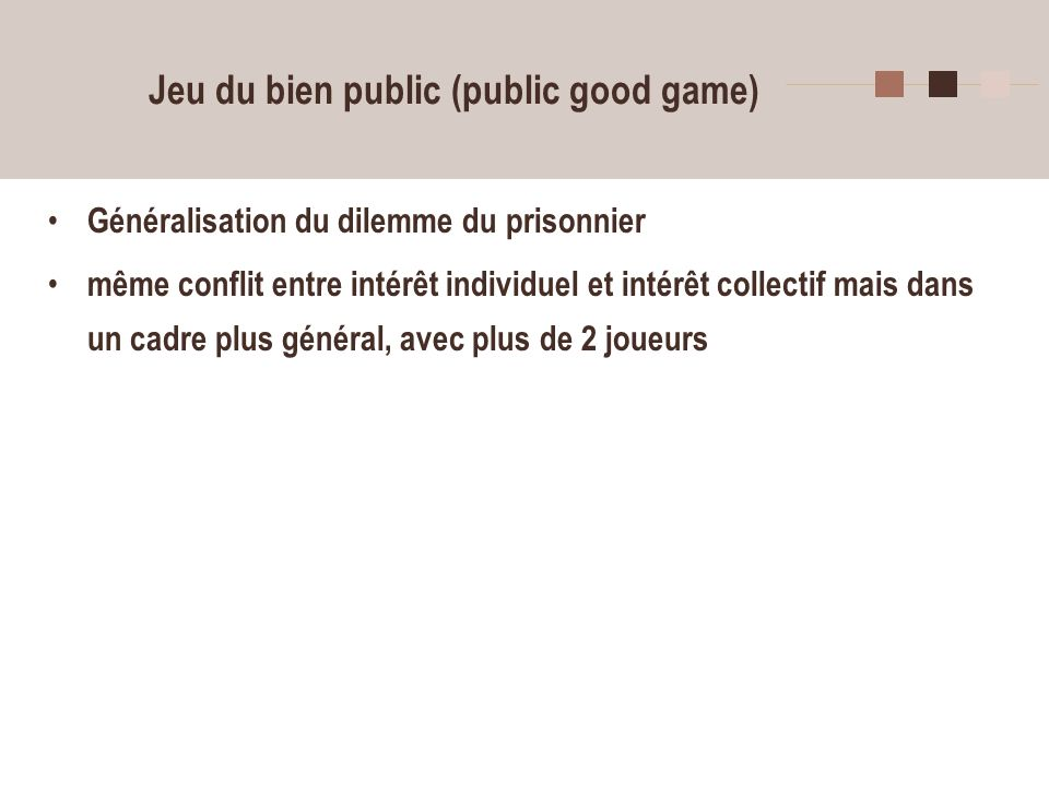 Jeu du bien public (public good game)