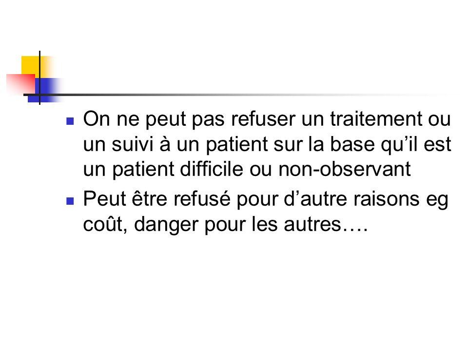On ne peut pas refuser un traitement ou un suivi à un patient sur la base qu'il est un patient difficile ou non-observant