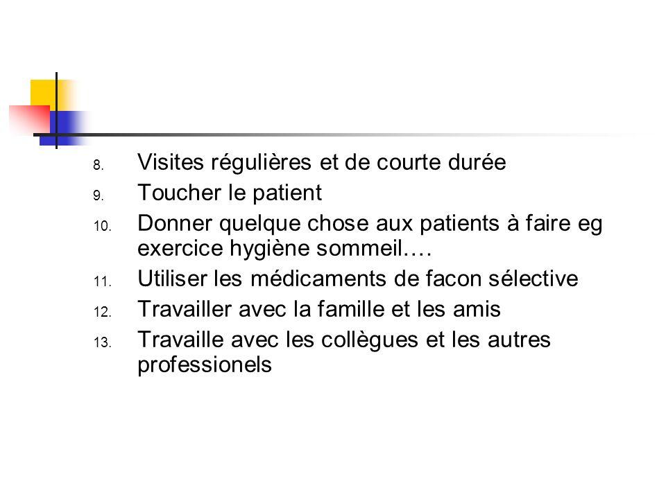 Visites régulières et de courte durée Toucher le patient