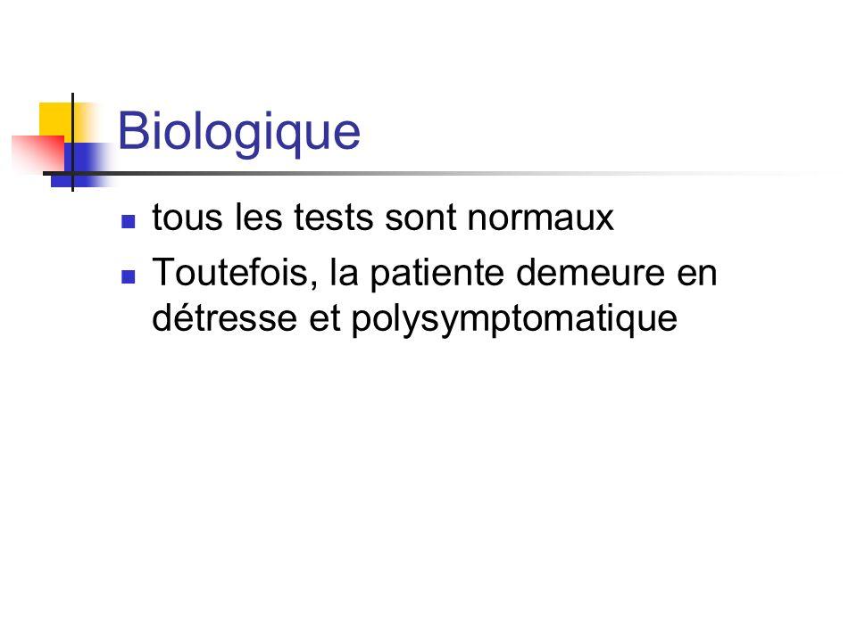 Biologique tous les tests sont normaux