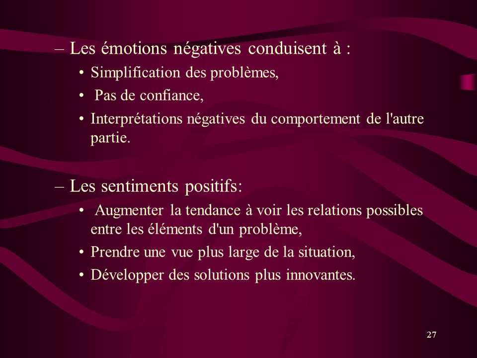 Les émotions négatives conduisent à :