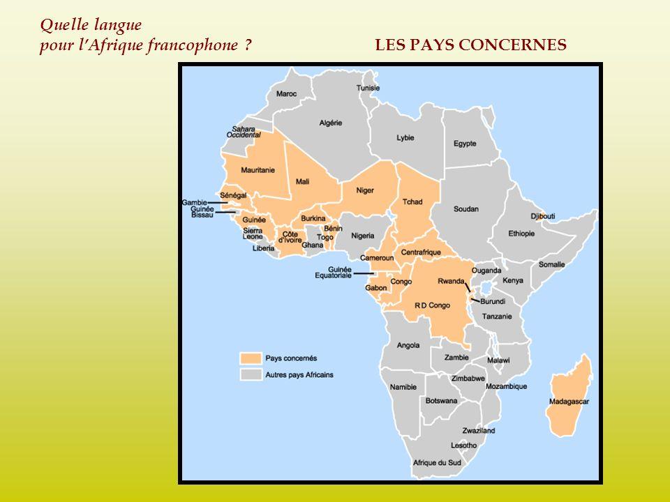 Quelle langue pour l'Afrique francophone LES PAYS CONCERNES