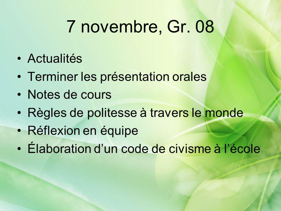 7 novembre, Gr. 08 Actualités Terminer les présentation orales