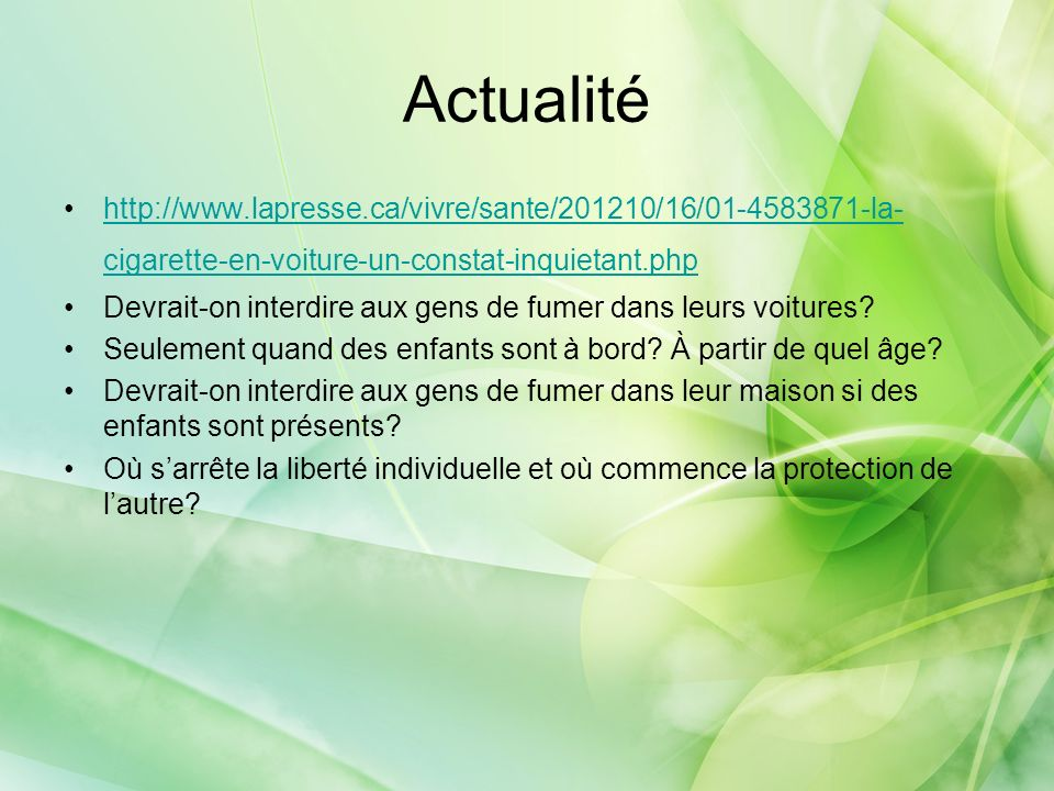 Actualité http://www.lapresse.ca/vivre/sante/201210/16/01-4583871-la-cigarette-en-voiture-un-constat-inquietant.php.