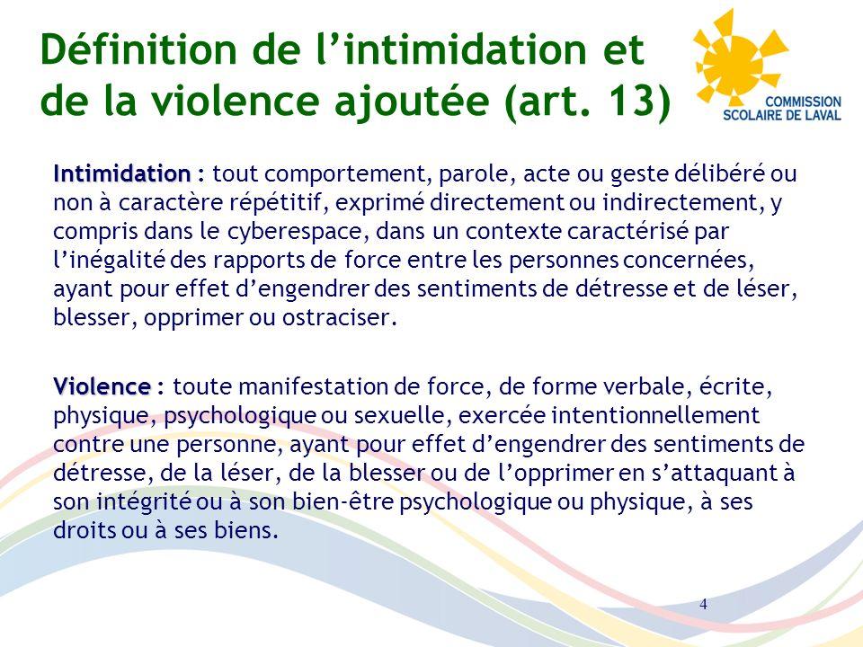Définition de l'intimidation et de la violence ajoutée (art. 13)