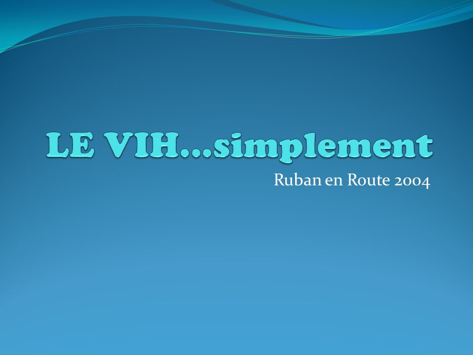 LE VIH...simplement Ruban en Route 2004