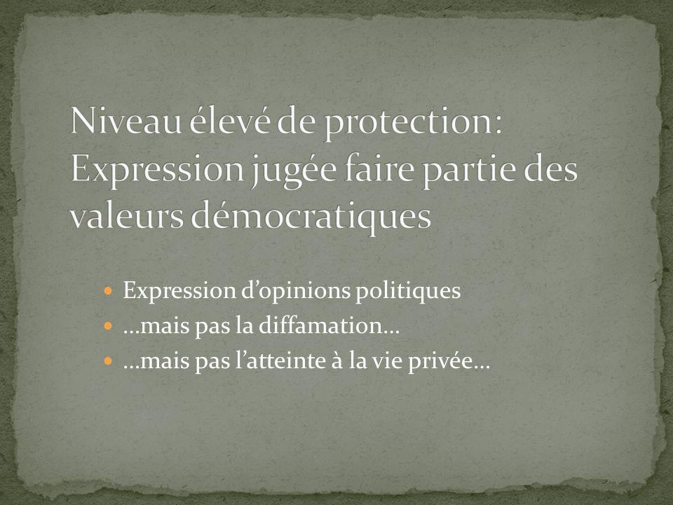 Niveau élevé de protection: Expression jugée faire partie des valeurs démocratiques